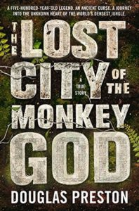 adventure with Douglas Preston The Lost City of the Monkey God